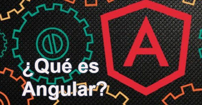 ¿Qué es Angular? Cómo aprender Angular desde Cero