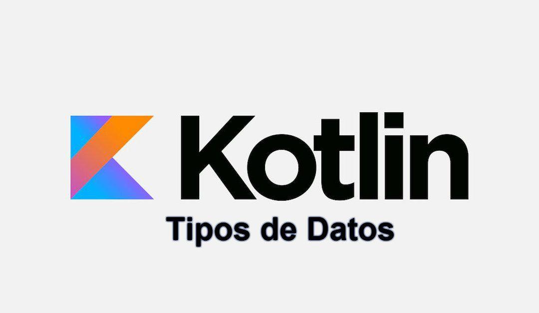 Tipos de datos en Kotlin y salidas por pantalla.