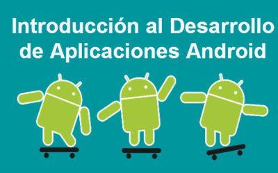 Introducción al desarrollo de aplicaciones Android