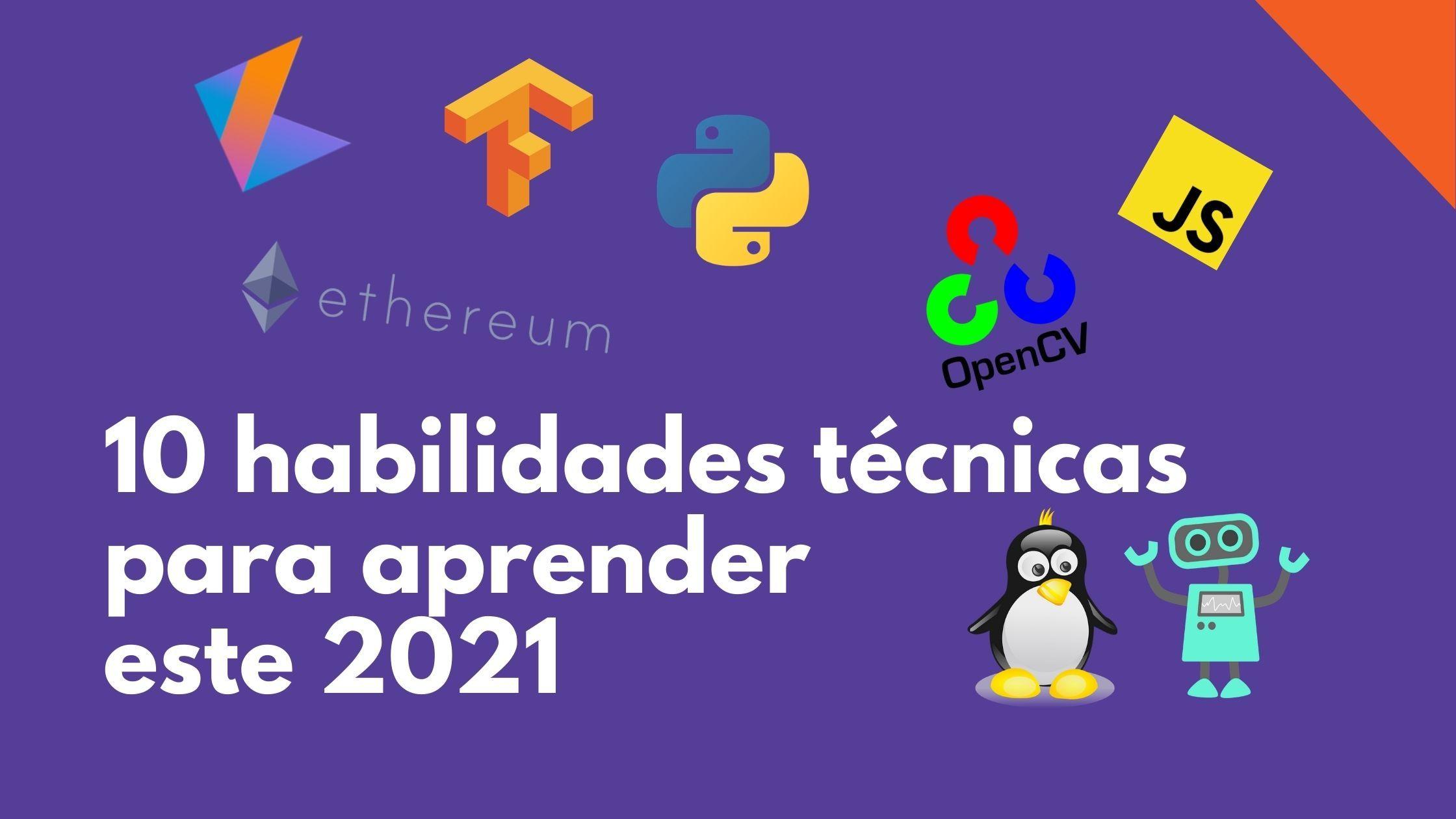 10 Habilidades técnicas para aprender este 2021